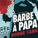 Barbe à papa rouge sang<br>présentée par le Théâtre du Bélier 9-10-11 avril 2015