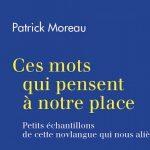 Patrick Moreau publie «Ces mots qui pensent»